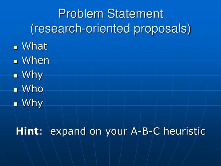 Problem statement research oriented proposals