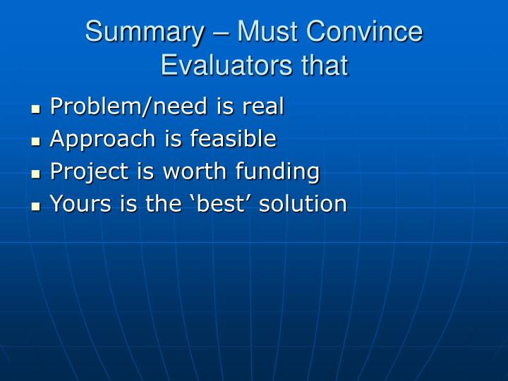 Summary – Must Convince Evaluators that