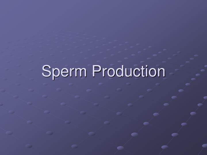 Sperm production l.jpg