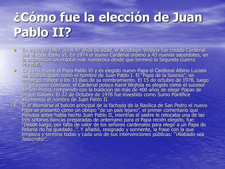 ¿Cómo fue la elección de Juan Pablo II?