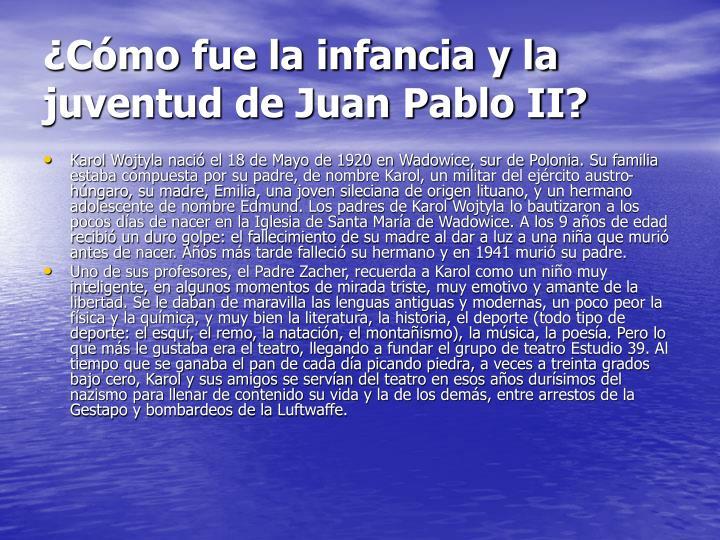 ¿Cómo fue la infancia y la juventud de Juan Pablo II?