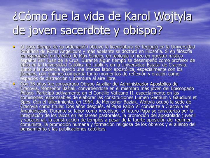¿Cómo fue la vida de Karol Wojtyla de joven sacerdote y obispo?