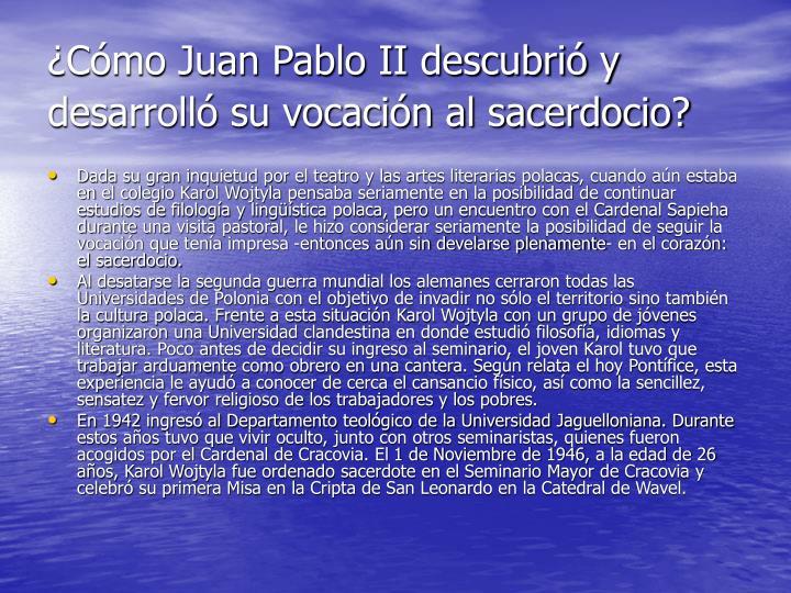 ¿Cómo Juan Pablo II descubrió y desarrolló su vocación al sacerdocio?