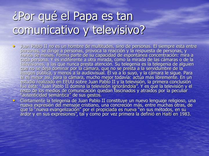 ¿Por qué el Papa es tan comunicativo y televisivo?