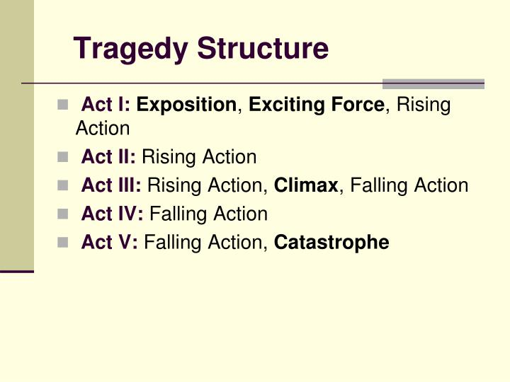 structure of a shakespearean tragedy While tragedy explores characters in depth (emphasis on individual psychology), romance focuses instead on archetypes, the collective and symbolic patterns of human experience compared to characters in a shakespearean tragedy (or comedy), romance characters may seem shallow or one-dimensional.
