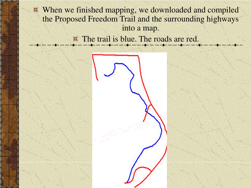When we finished mapping, we downloaded and compiled the Proposed Freedom Trail and the surrounding highways into a map.