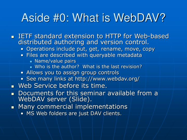 Aside #0: What is WebDAV?