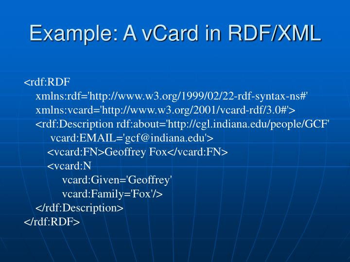 Example: A vCard in RDF/XML