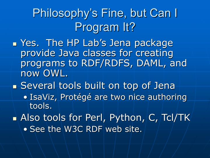 Philosophy's Fine, but Can I Program It?