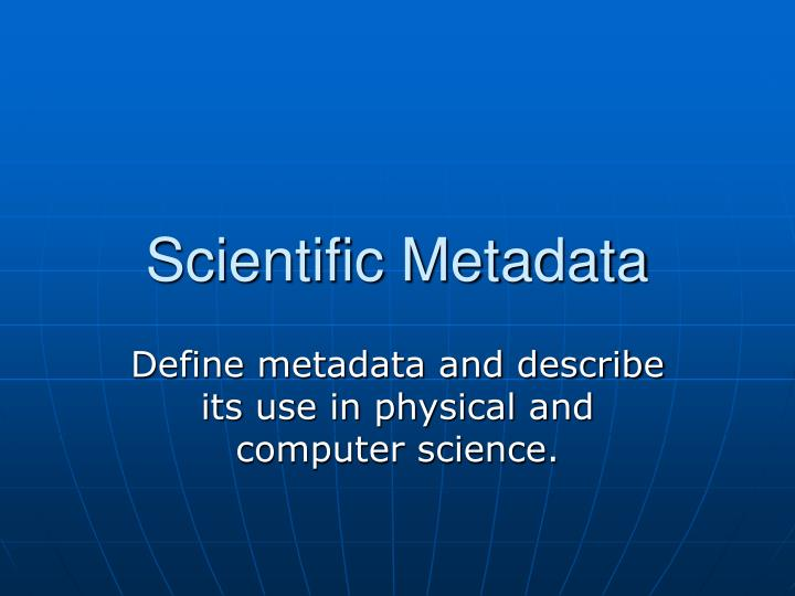 Scientific Metadata