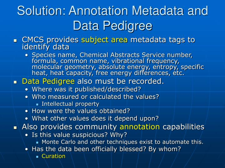 Solution: Annotation Metadata and Data Pedigree