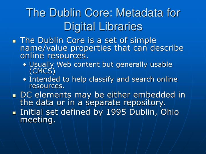 The Dublin Core: Metadata for Digital Libraries