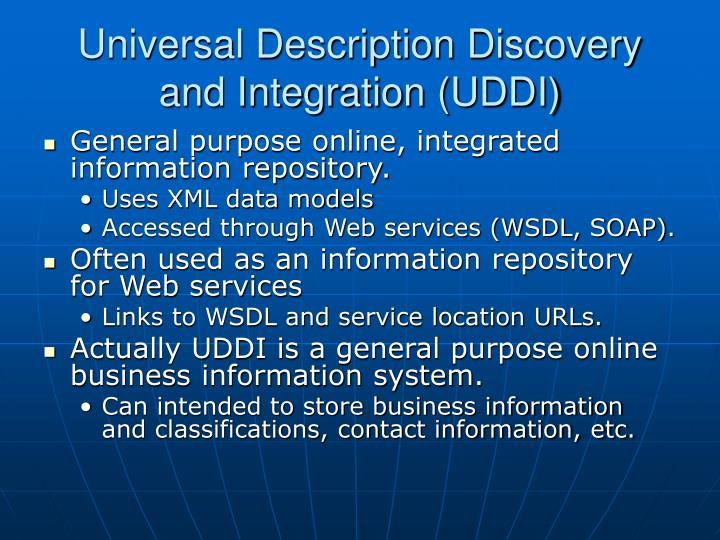 Universal Description Discovery and Integration (UDDI)