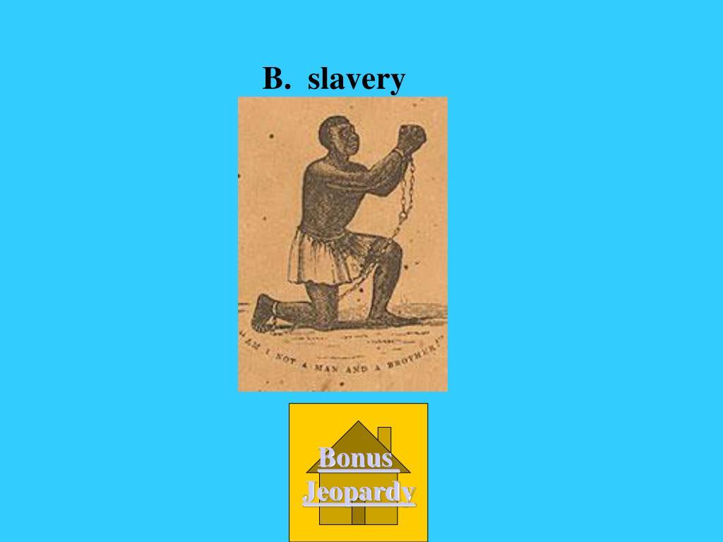 B.  slavery