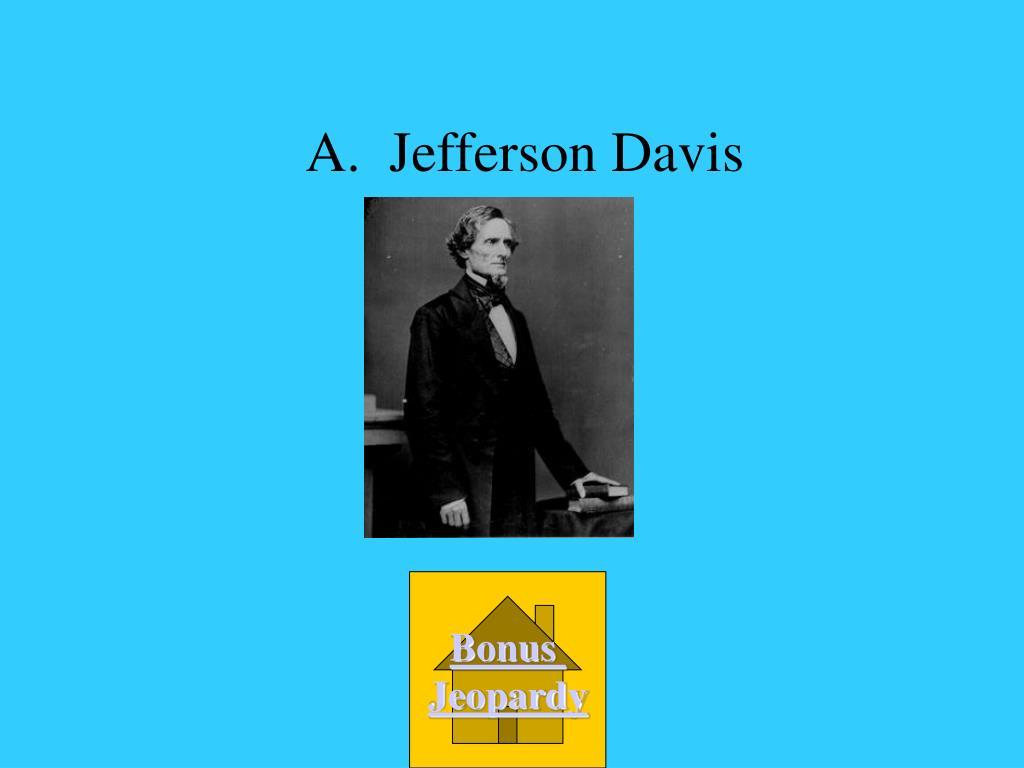 A.  Jefferson Davis