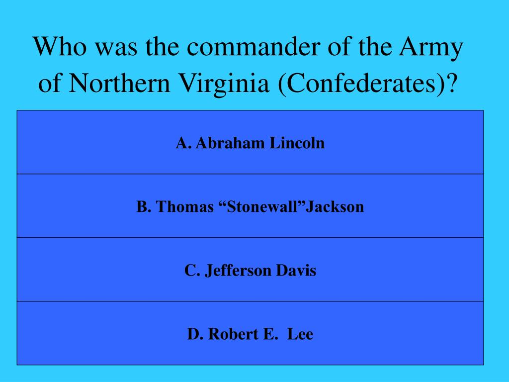 Who was the commander of the Army of Northern Virginia