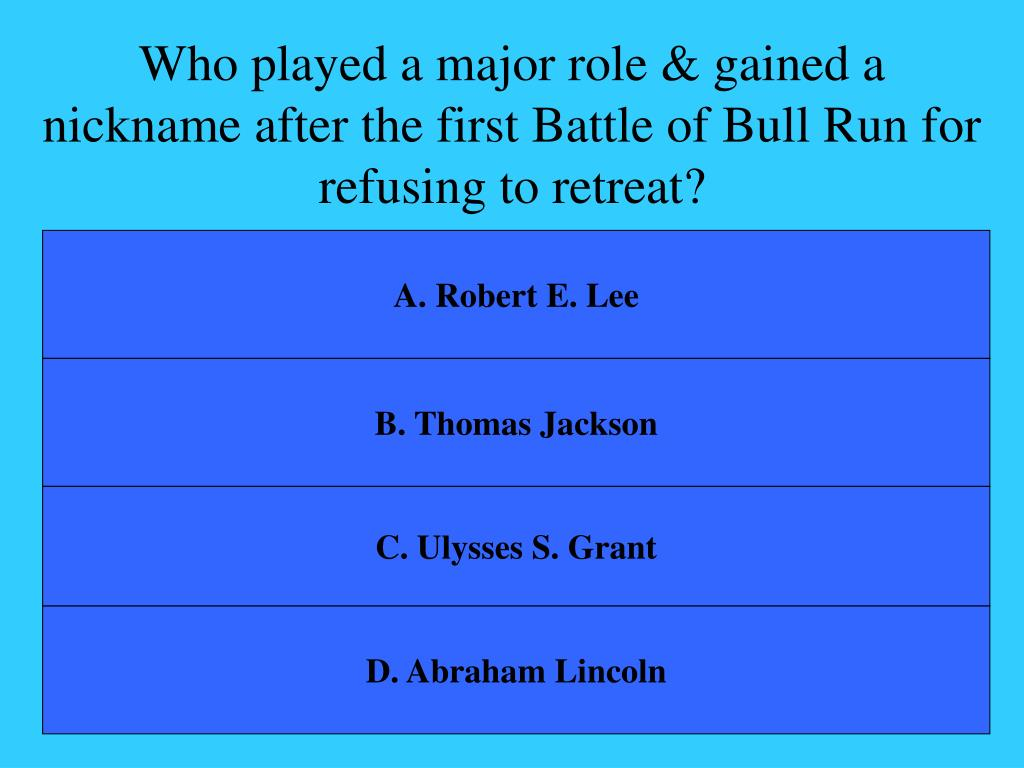 Who played a major role & gained a nickname after the first Battle of Bull Run for refusing to retreat?