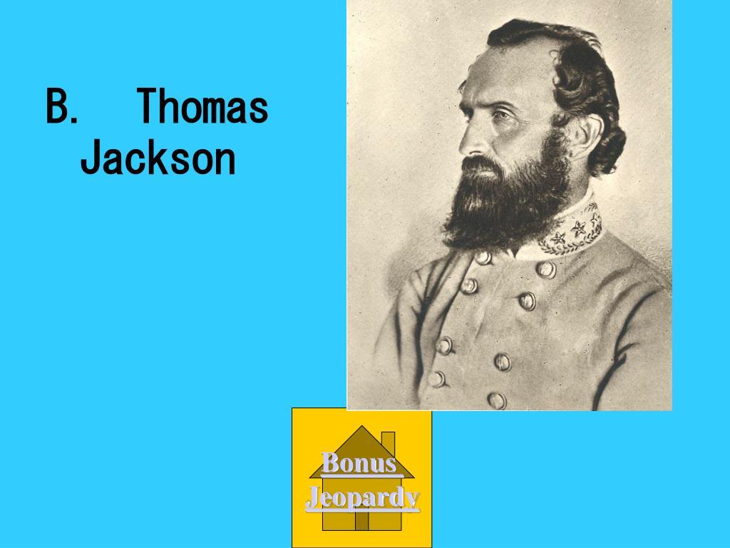 B.  Thomas Jackson
