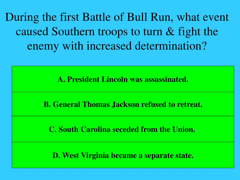 During the first Battle of Bull Run, what event caused Southern troops to turn & fight the enemy with increased determination?