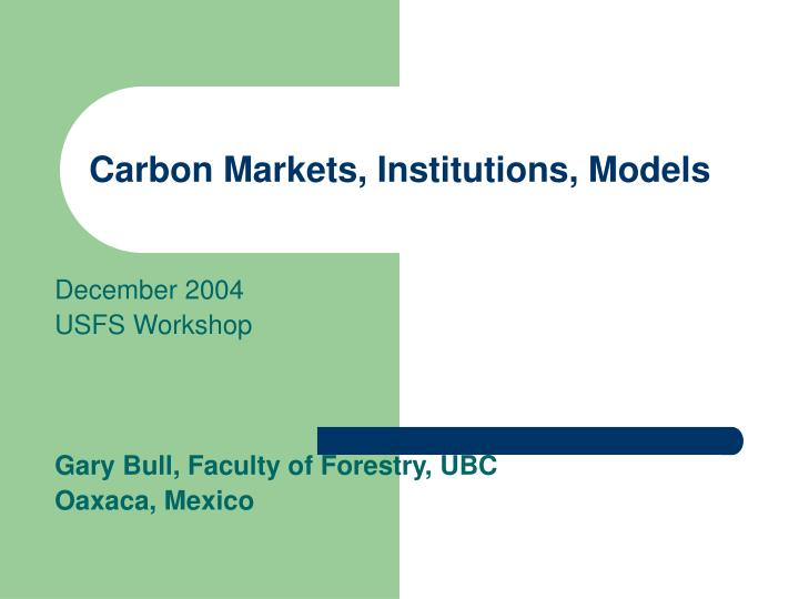 Carbon markets institutions models l.jpg