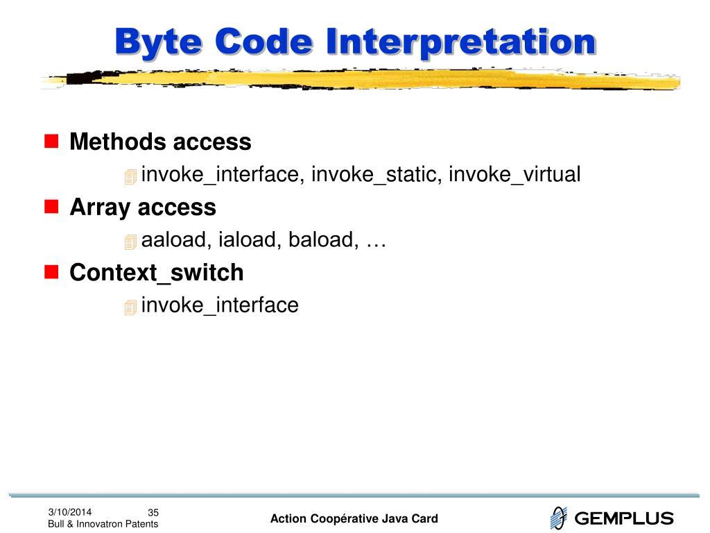 Byte Code Interpretation