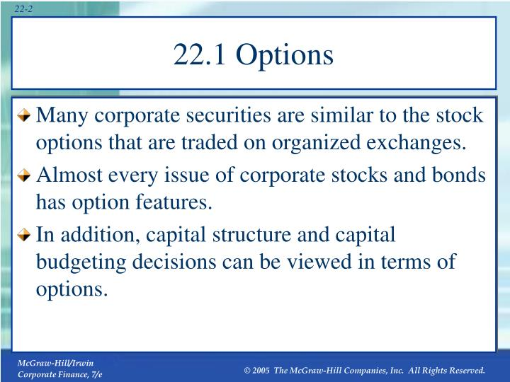 Many corporate securities are similar to the stock options that are traded on organized exchanges.