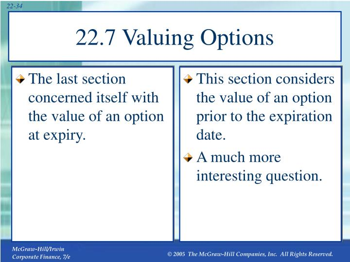 The last section concerned itself with the value of an option at expiry.