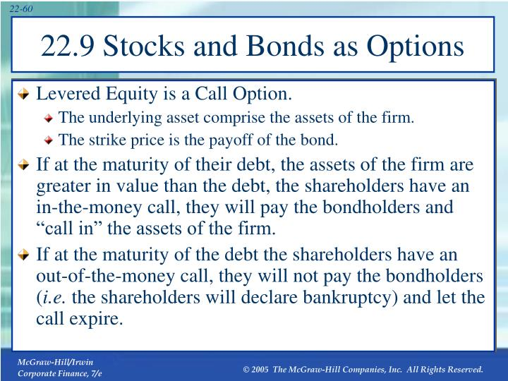 Levered Equity is a Call Option.