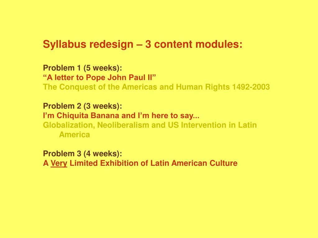 Syllabus redesign – 3 content modules: