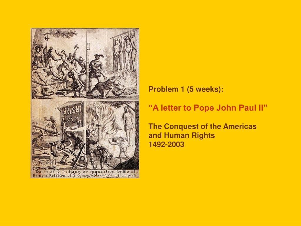 Problem 1 (5 weeks):