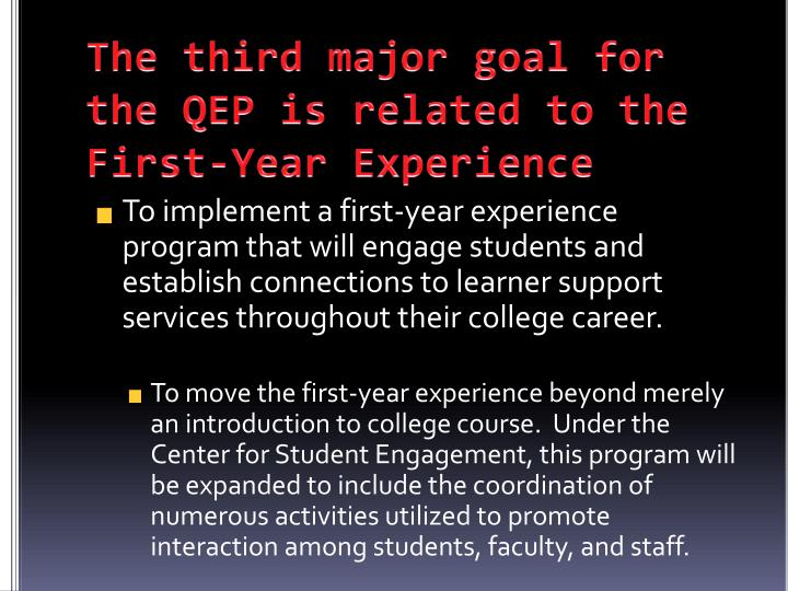 The third major goal for the QEP is related to the First-Year Experience