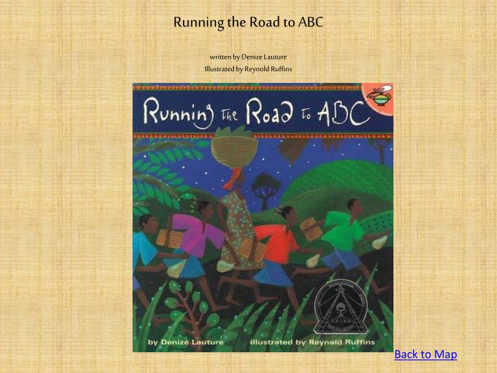 Running the road to abc written by denize lauture illustrated by reynold ruffins