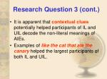 research question 3 cont