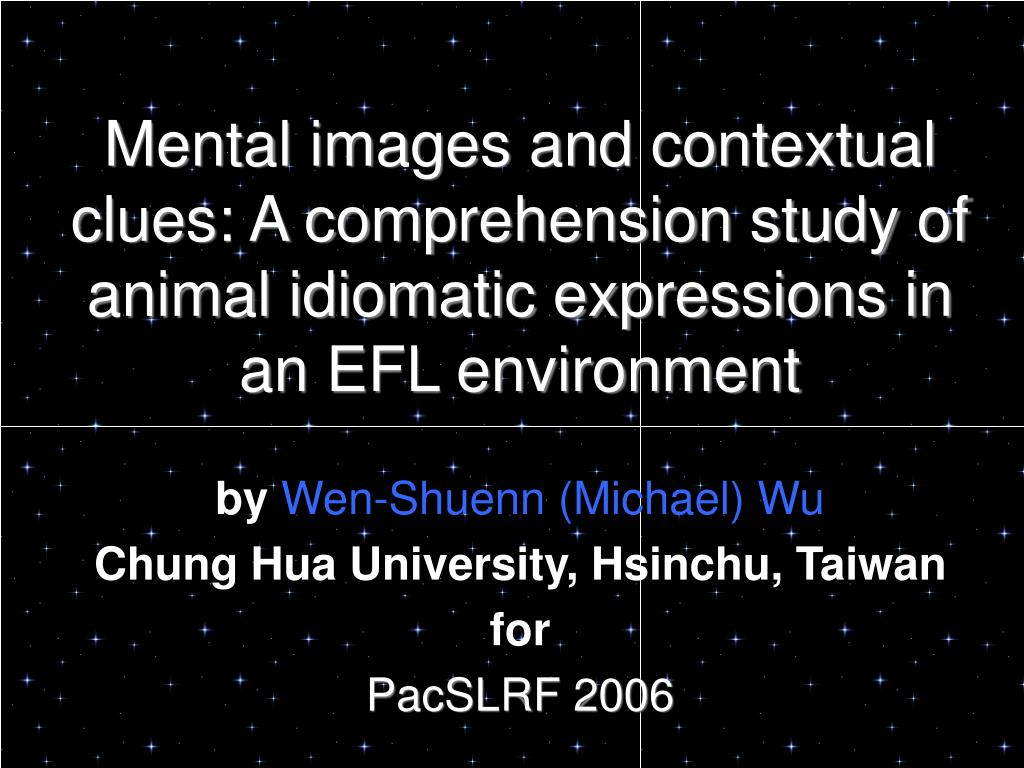 Mental images and contextual clues: A comprehension study of animal idiomatic expressions in an EFL environment