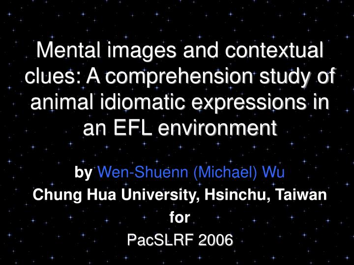Mental images and contextual clues: A comprehension study of animal idiomatic expressions in an EFL ...