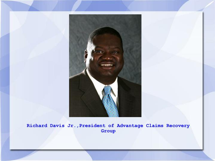 Richard Davis Jr.,President of Advantage Claims Recovery Group