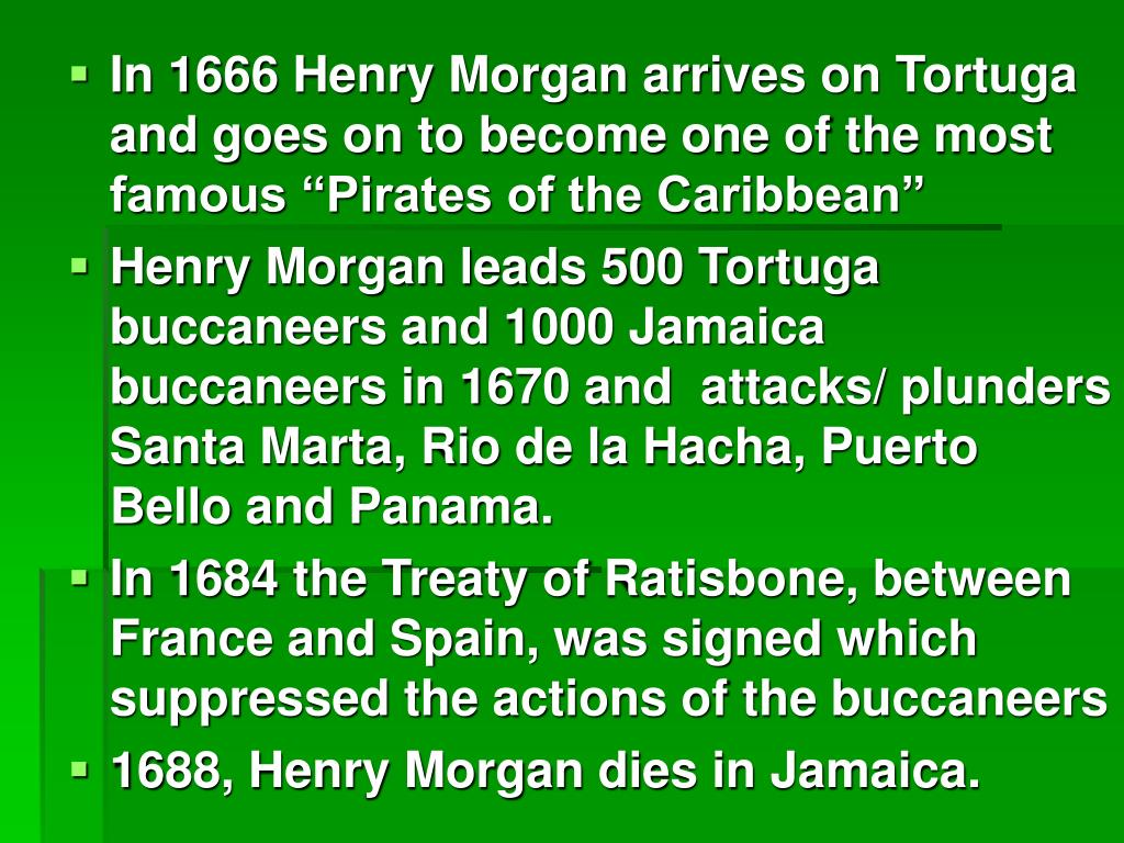 """In 1666 Henry Morgan arrives on Tortuga and goes on to become one of the most famous """"Pirates of the Caribbean"""""""