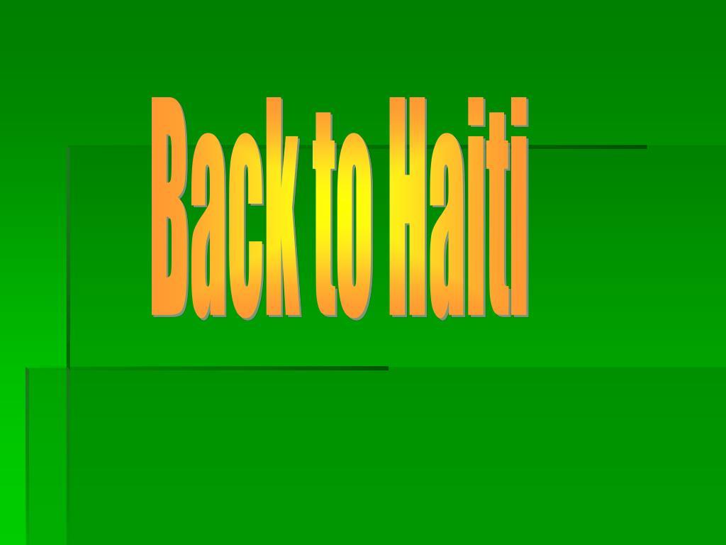 Back to Haiti