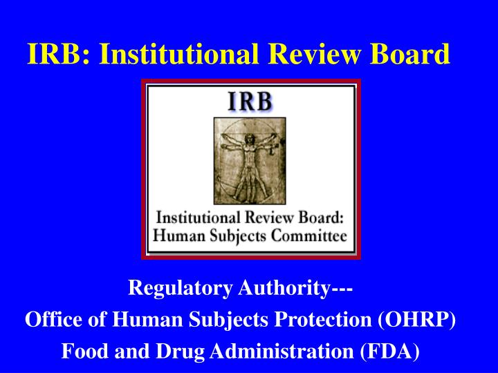 IRB: Institutional Review Board