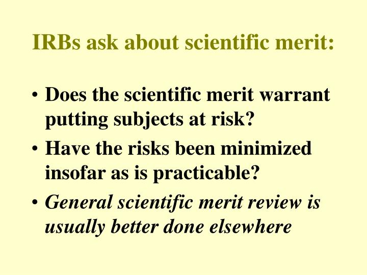 IRBs ask about scientific merit: