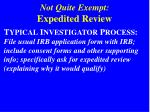 not quite exempt expedited review1