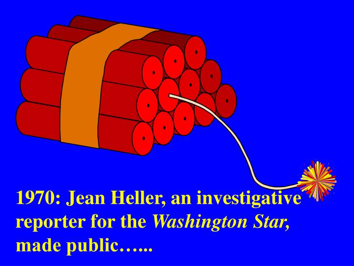 1970: Jean Heller, an investigative reporter for the