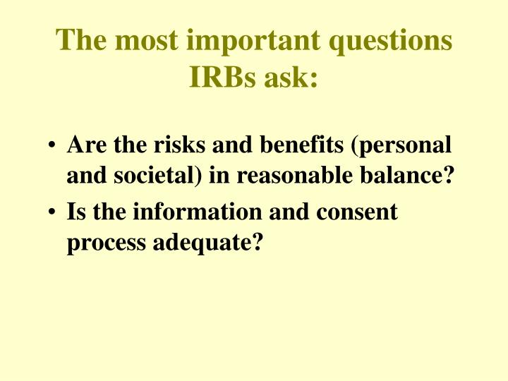 The most important questions IRBs ask: