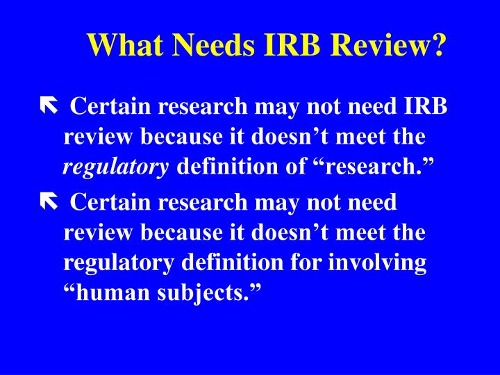 What Needs IRB Review?