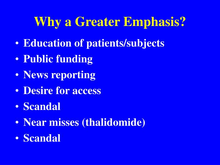 Why a Greater Emphasis?
