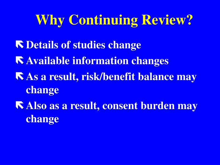 Why Continuing Review?