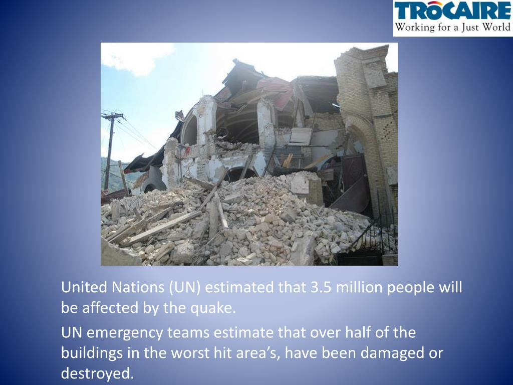 United Nations (UN) estimated that 3.5 million people will be affected by the quake.