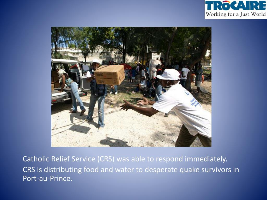 Catholic Relief Service (CRS) was able to respond immediately.