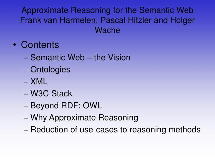 Approximate Reasoning for the Semantic Web