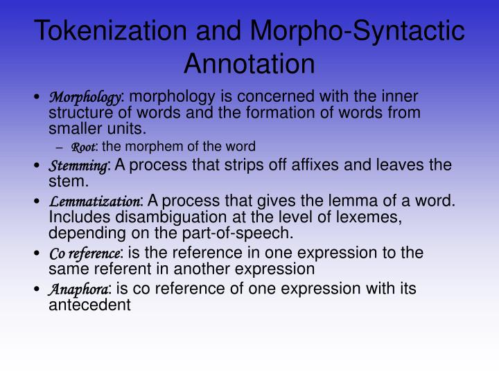 Tokenization and Morpho-Syntactic Annotation
